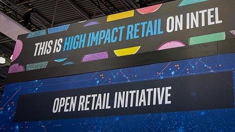 英特尔发起开放零售倡议,想要解决零售技术碎片化问题